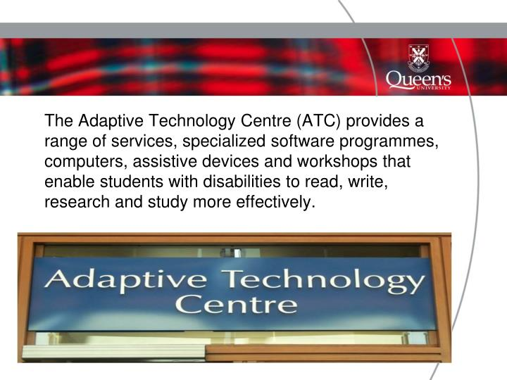 The Adaptive Technology Centre