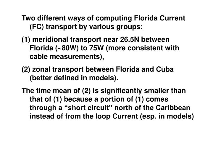 Two different ways of computing Florida Current (FC) transport by various groups: