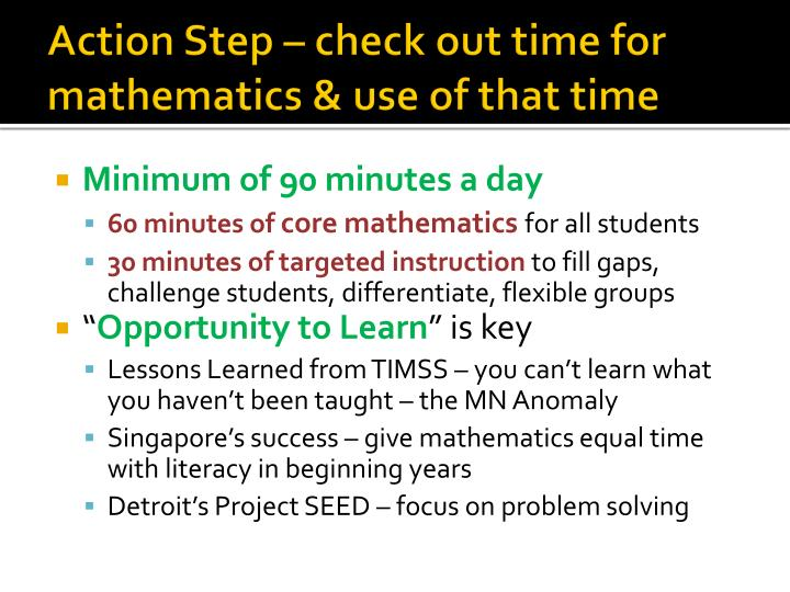 Action Step – check out time for mathematics & use of that time