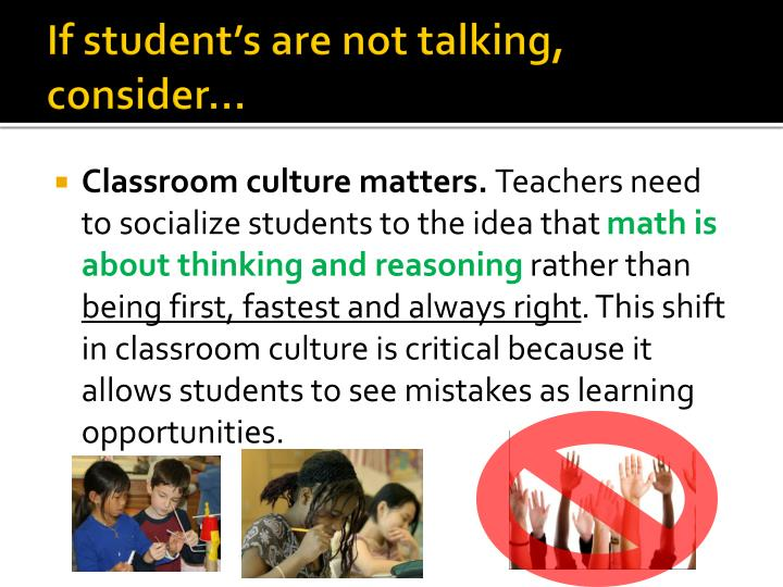 If student's are not talking, consider…