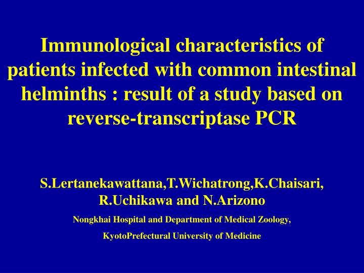 Immunological characteristics of patients infected with common intestinal helminths : result of a st...