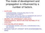 the mode of development and propagation is influenced by a number of factors