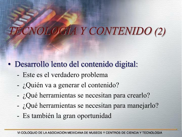 TECNOLOGÍA Y CONTENIDO