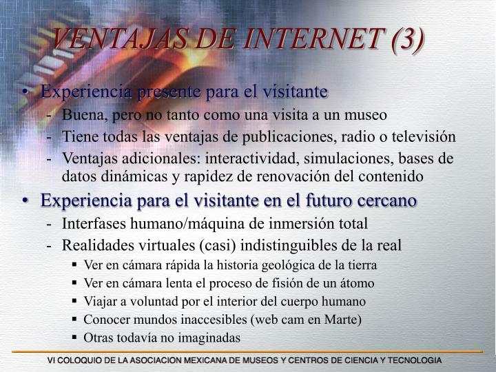 VENTAJAS DE INTERNET (3)