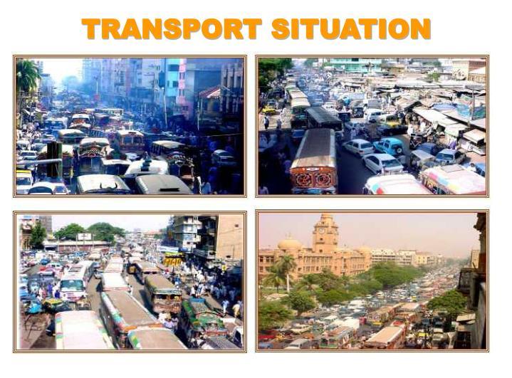 TRANSPORT SITUATION