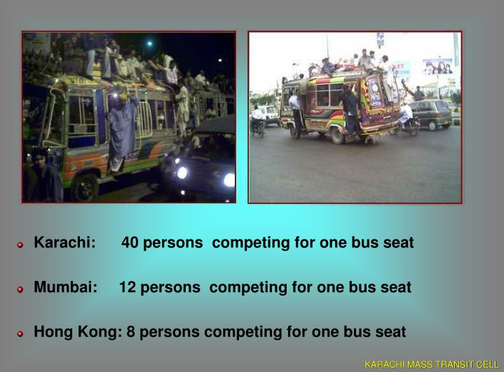 Karachi:      40 persons  competing for one bus seat