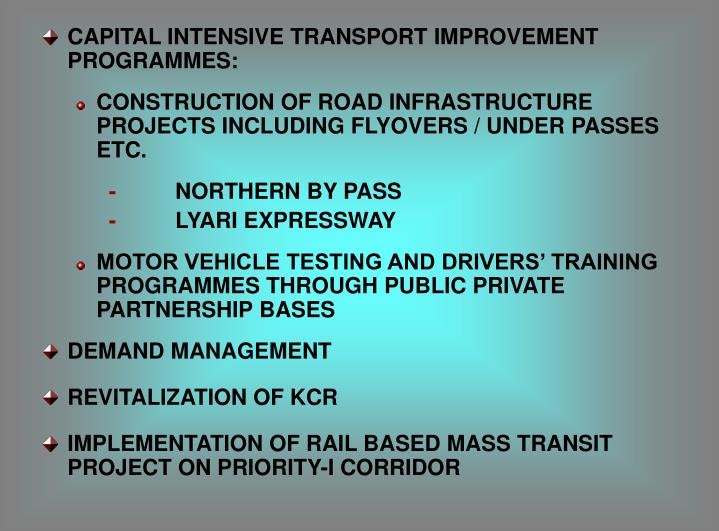 CAPITAL INTENSIVE TRANSPORT IMPROVEMENT PROGRAMMES: