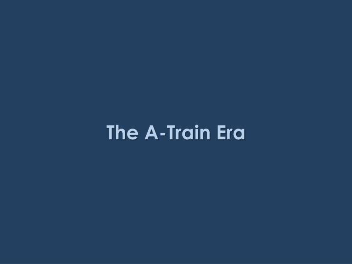 The A-Train Era