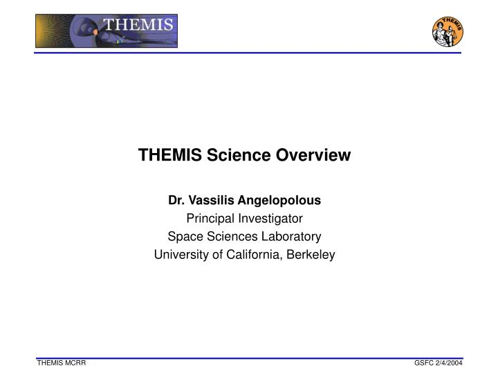 THEMIS Science Overview