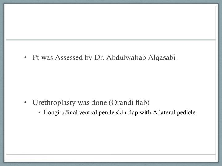 Pt was Assessed by Dr. Abdulwahab Alqasabi