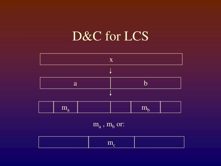 D&C for LCS