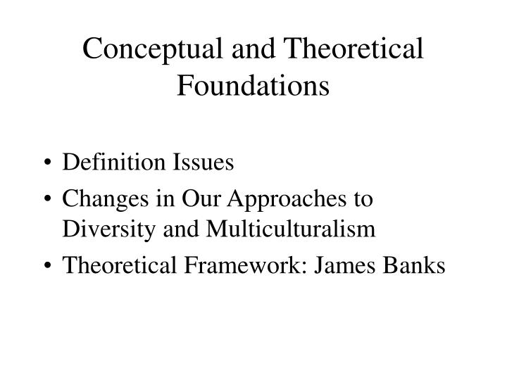 Conceptual and Theoretical Foundations