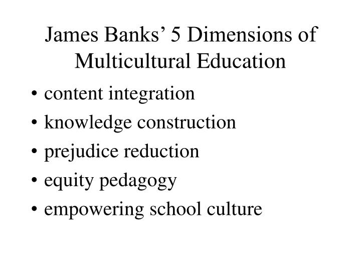 James Banks' 5 Dimensions of Multicultural Education