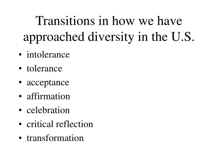 Transitions in how we have approached diversity in the U.S.