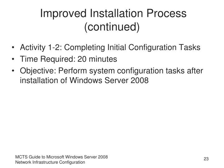 Improved Installation Process (continued)
