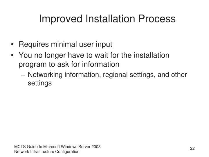 Improved Installation Process