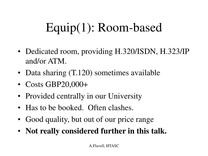 Equip 1 room based