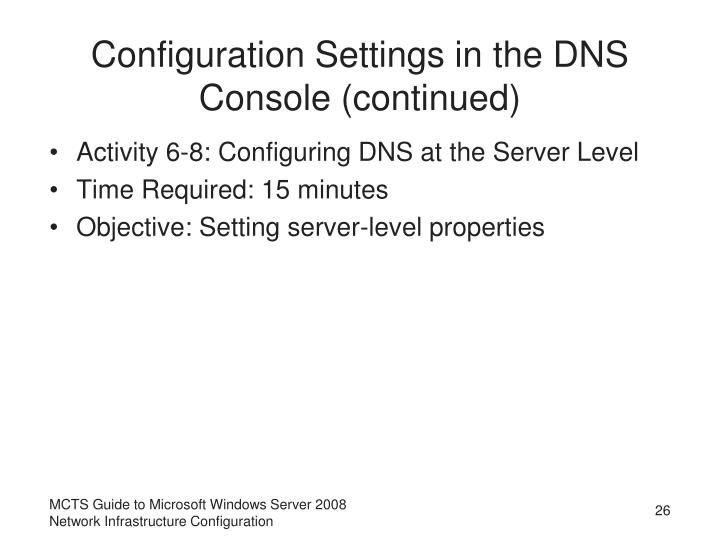 Configuration Settings in the DNS Console (continued)