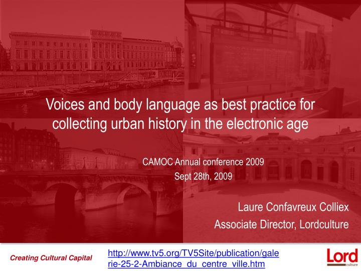 Voices and body language as best practice for collecting urban history in the electronic age