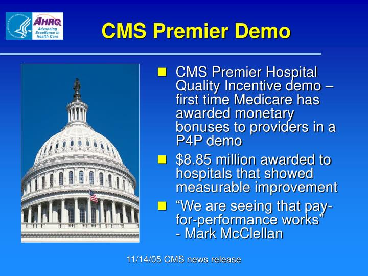 CMS Premier Hospital Quality Incentive demo – first time Medicare has awarded monetary bonuses to providers in a P4P demo