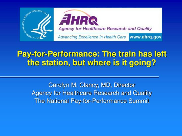 pay for performance the train has left the station but where is it going