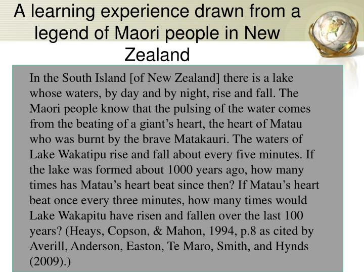 A learning experience drawn from a legend of Maori people in New Zealand