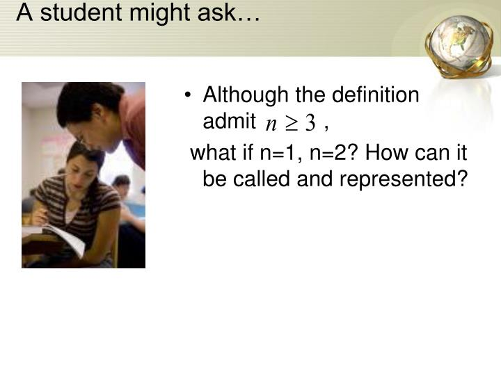 A student might ask…