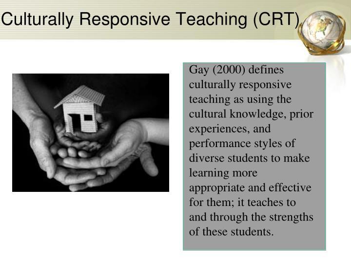 Culturally Responsive Teaching (CRT)
