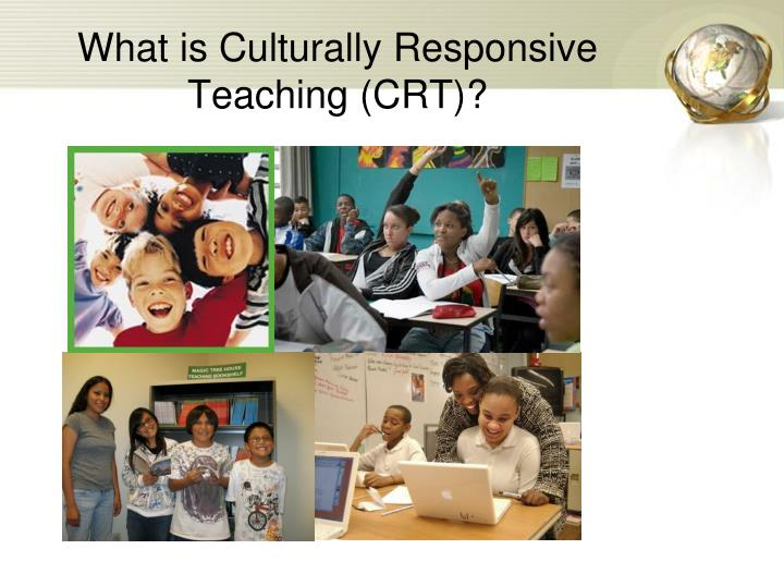 What is Culturally Responsive Teaching (CRT)?