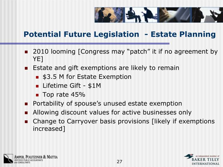 Potential Future Legislation  - Estate Planning