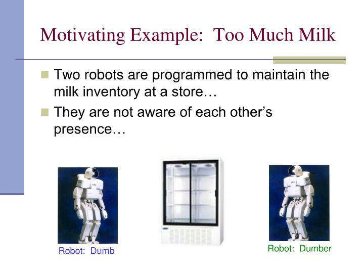 Motivating Example:  Too Much Milk