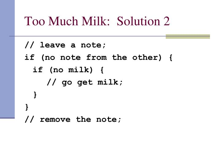 Too Much Milk:  Solution 2