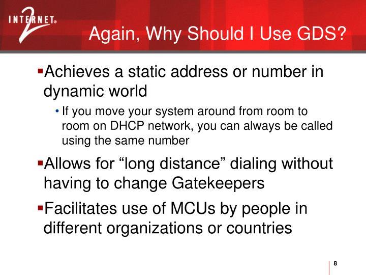 Again, Why Should I Use GDS?
