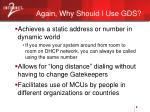 again why should i use gds