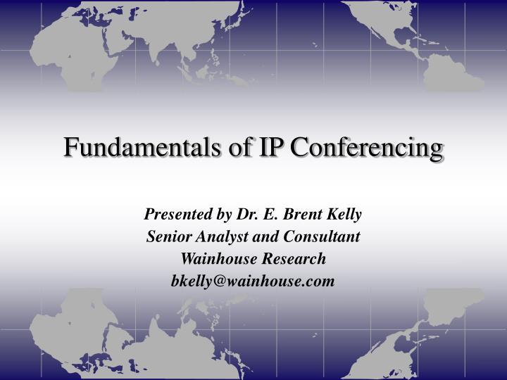 Fundamentals of IP Conferencing