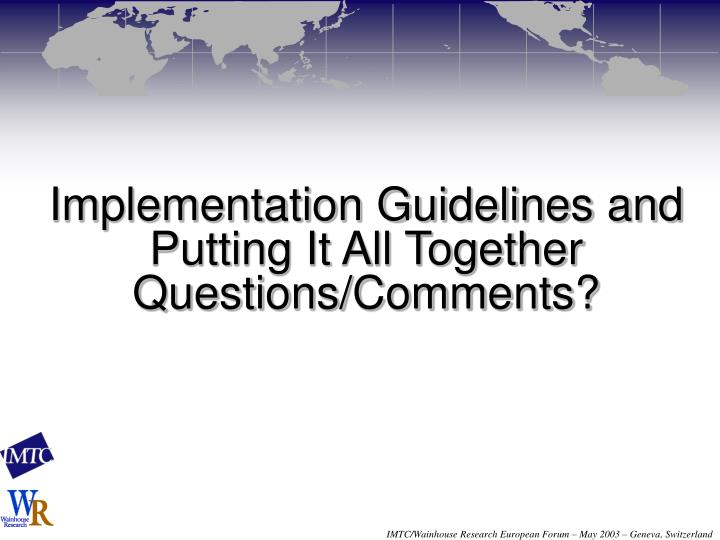 Implementation Guidelines and Putting It All Together