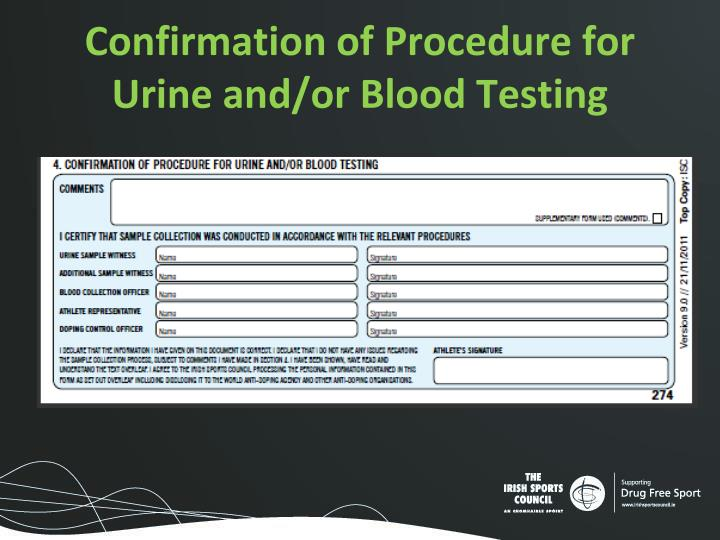 Confirmation of Procedure for Urine and/or Blood Testing