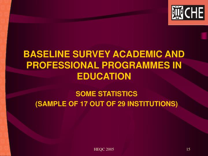 BASELINE SURVEY ACADEMIC AND PROFESSIONAL PROGRAMMES IN EDUCATION