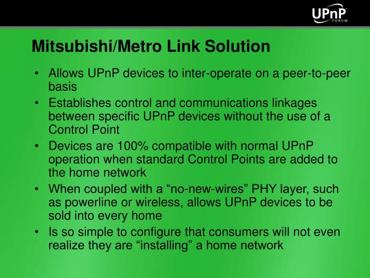Allows UPnP devices to inter-operate on a peer-to-peer basis