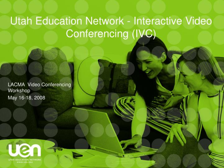 Utah education network interactive video conferencing ivc