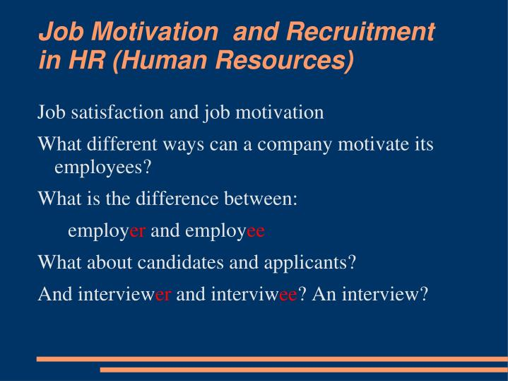 Job Motivation  and Recruitment