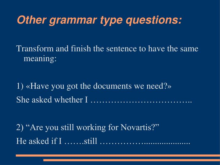Other grammar type questions: