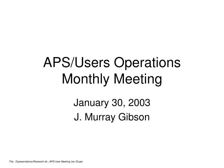 Aps users operations monthly meeting