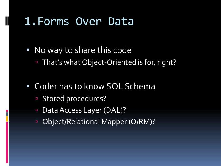1.Forms Over Data