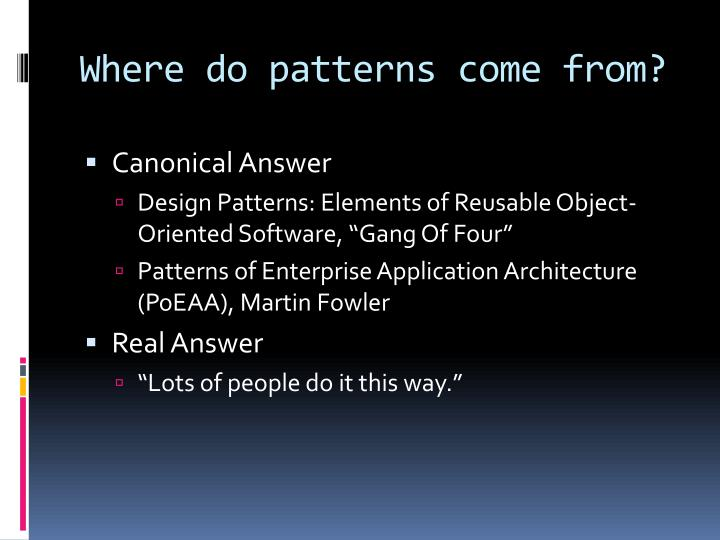Where do patterns come from?