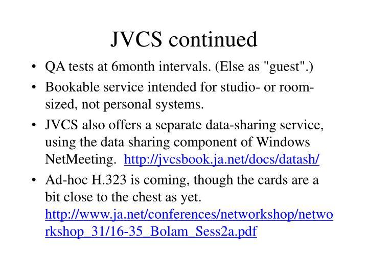 JVCS continued