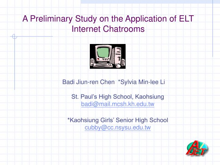 A preliminary study on the application of elt internet chatrooms