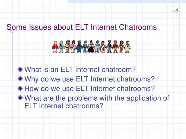 Some issues about elt internet chatrooms