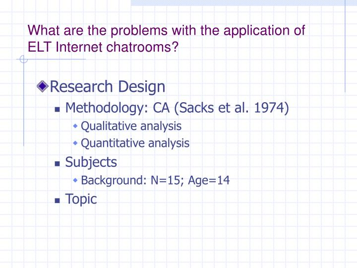 What are the problems with the application of ELT Internet chatrooms?