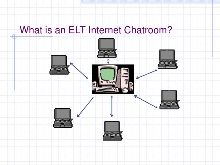 What is an elt internet chatroom